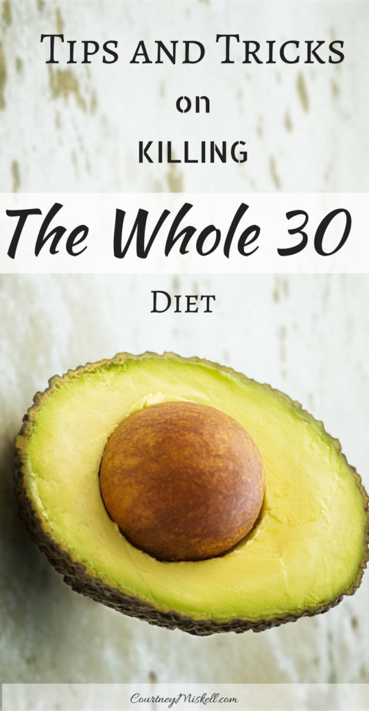 Tips and Tricks for Whole 30, beginner, lose weight, motivation, fitness, health